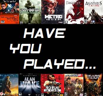 HAVE YOU PLAYED
